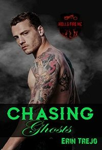 Chasing Ghosts (Hells Fire Mc Book 3)