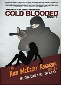 Cold Blooded Assassin Book 1 (Nick McCarty Assassin Series) - Published on Dec, 2013