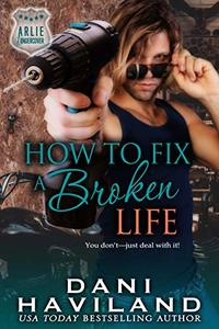 How to Fix a Broken Life (Arlie Undercover Book 4)