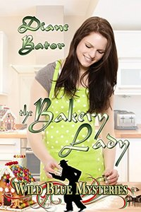 The Bakery Lady (Wild Blue Mysteries Book 3) - Published on Sep, 2014