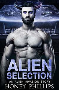 Alien Selection: An Alien Invasion Story