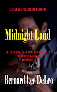 Rick Cantelli, P.I. (Book 7) Midnight Land (Detective Series) - Published on Nov, 2017