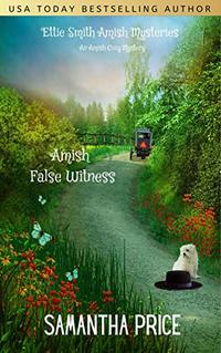 Amish False Witness (Ettie Smith Amish Mysteries Book 8)