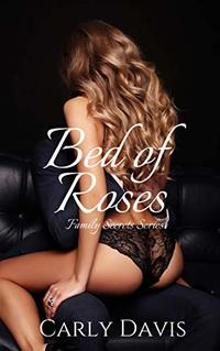 Bed Of Roses (Family Secrets Book 1)