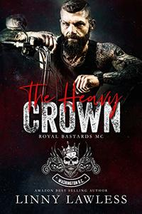 The Heavy Crown: Washington, DC Chapter (Royal Bastards MC Book 1) - Published on May, 2020