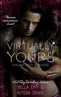 Virtually Yours (Avalisse Ross Mysteries Book 1) - Published on Jul, 2019