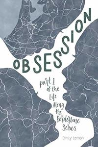 Obsession (Life Along The Borderline)