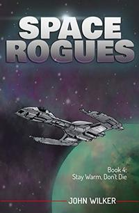 Space Rogues 4: Stay Warm, Don't Die - Published on Jul, 2019