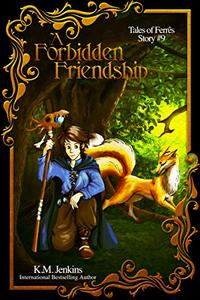 A Forbidden Friendship (Tales of Ferrês Book 9) - Published on Sep, 2019