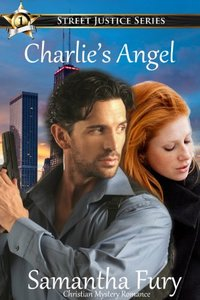 Charlie's Angel (Street Justice Book 1) - Published on Jul, 2010
