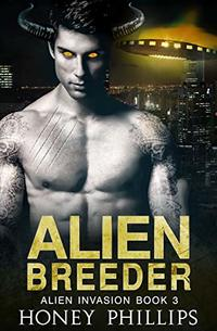 Alien Breeder: A SciFi Alien Romance (Alien Invasion Book 3)
