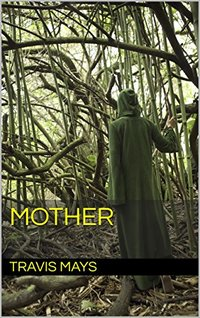 Mother (Free Nightmares Book 16) - Published on Nov, 2016