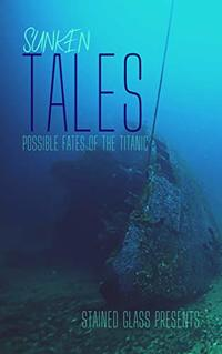 Sunken Tales: Possible Fates of the Titanic