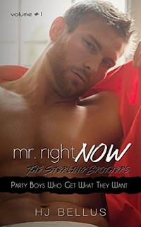 Mr. Right Now: Vol. 1: Party Boys Who Get What They Want