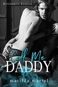 Call Me Daddy: An Older Man Younger Woman Romance
