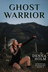 Ghost Warrior (Immortal Warriors Book 2)