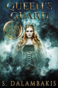 Queen's Guard (Shifter Royalty Trilogy Book 2) - Published on May, 2018