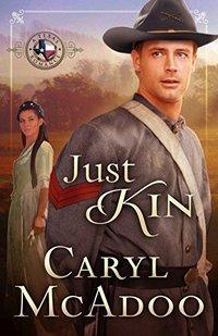 Just Kin (Texas Romance Book 6)