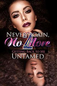 Never Again, No More 2: Getting Back to Me (Urban Books)