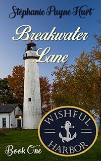 Breakwater Lane (Wishful Harbor Book 1)