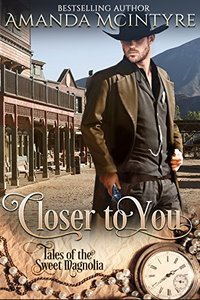 Closer To You (Tales of the Sweet Magnolia Book 1) - Published on Nov, 2015