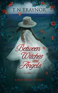 Between Witches & Angels: Romance Suspense (A New Dawn Book 1)