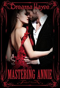 Mastering Annie (Maids of Graye Book 2)