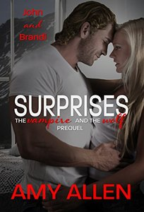 Surprises: John and Brandi's Story (Prequel) (The Vampire and the Wolf Book 0)