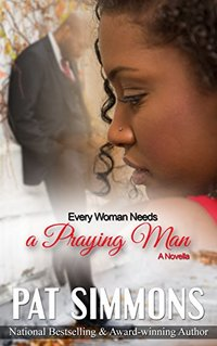 Every Woman Needs A Praying Man (Love at the Crossroads Book 5)