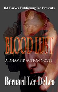 Blood Lust (Action Thrillers Book 7)
