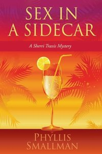 Sex in a Sidecar (A Sherri Travis Mystery Book 2)