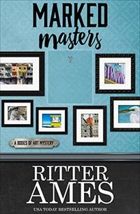 Marked Masters (The Bodies of Art Mysteries Book 2)