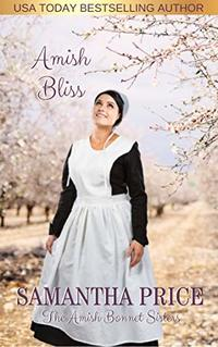 Amish Bliss: Amish Romance (The Amish Bonnet Sisters Book 10)