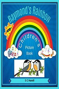 Raymonds Rainbow: Picture book for kids
