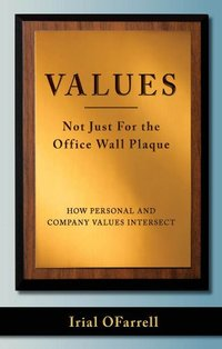 Values - Not Just For the office Wall Plaque: How Personal and Company Values Intersect