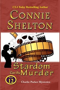 Stardom Can Be Murder: A Girl and Her Dog Cozy Mystery (Charlie Parker Mystery Book 12)