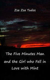 The Five Minutes Man and the Girl who Fell in Love with Mint (Life traveller Book 2)