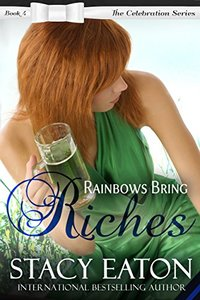 Rainbows Bring Riches: The Celebration Series, Book 4 - Published on Feb, 2017