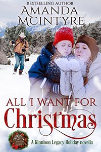 All I Want for Christmas: A Kinnison Legacy Holiday novella - Published on Sep, 2016