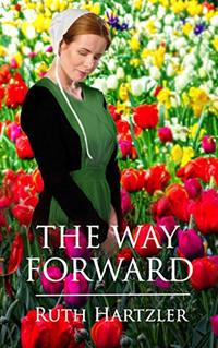 The Way Forward: Amish Romance (The Amish Millers Get Married Book 2) - Published on Dec, 2018