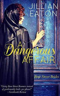 A Dangerous Affair (Bow Street Brides Book 3) - Published on Mar, 2018