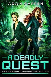 A Deadly Quest: The Cassidy Chronicle Volume 1 Book 2 (The Cassidy Chronicles)