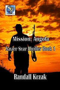 Mission: Angola Xavier Sear Thriller Book 1