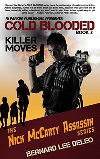 Cold Blooded Assassin Book 2: Killer Moves (Nick McCarty Assassin Series) - Published on May, 2014
