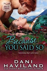 Because You Said So (Arlie Undercover Book 5)