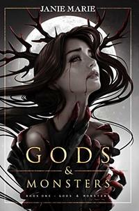 Gods & Monsters: Book One - Published on Feb, 2017
