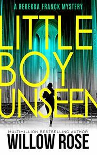 Thirteen, Fourteen... Little Boy Unseen: A heart-breaking mystery thriller (Rebekka Franck Book 7)