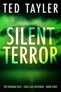 Silent Terror: The Freeman Files: Book 8 - Published on Oct, 2020
