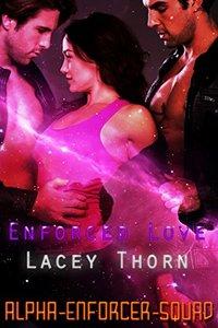 Enforced Love (Alpha Enforcer Squad Book 1)