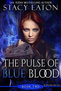 The Pulse of Blue Blood: The Back Story of Calista (My Blood Runs Blue Book 2) - Published on Jun, 2019